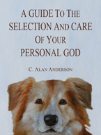 A GUIDE To The SELECTION And CARE Of Your PERSONAL GOD