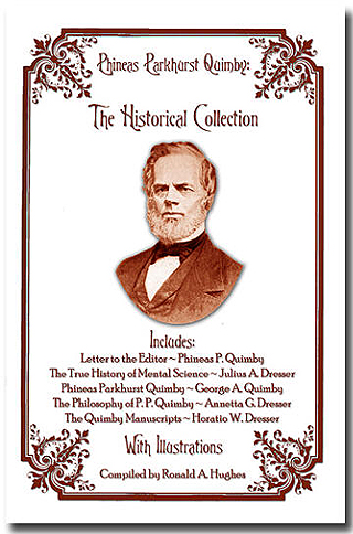 Phineas Parkhurst Quimby: The Historical Collection