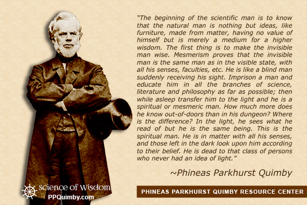 Quotation by Phineas Parkhurst Quimby